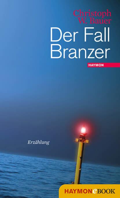Christoph W. Bauer Der Fall Branzer christoph w bauer im alphabet der häuser