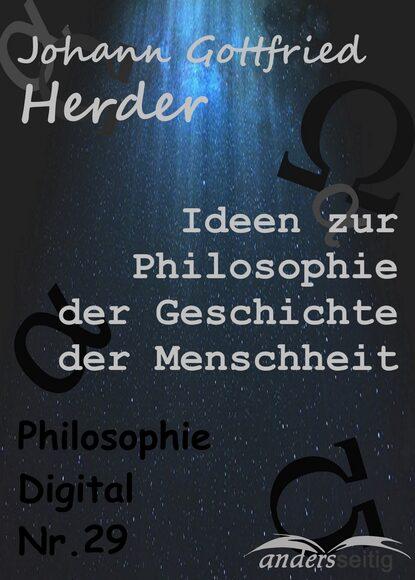 Фото - Johann Gottfried Herder Ideen zur Philosophie der Geschichte der Menschheit johann gottlieb buhle geschichte der neueren philosophie bd 4