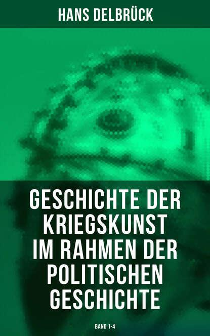 Hans Delbruck Geschichte der Kriegskunst im Rahmen der politischen Geschichte (Band 1-4) helmut werner geschichte der anorganischen chemie