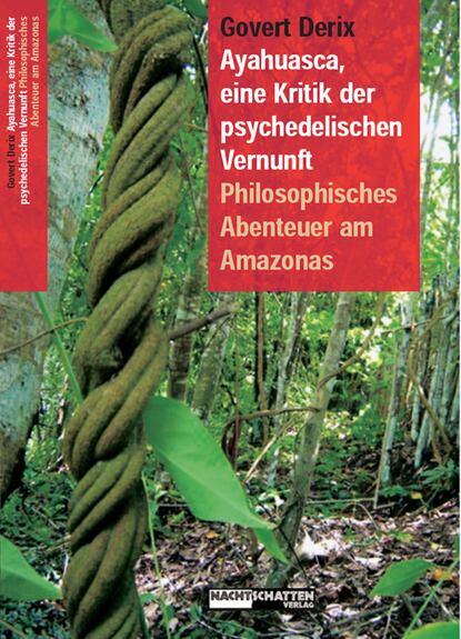 Govert Derix Ayahuasca, eine Kritik der psychedelischen Vernunft и кант immanuel kant s kritik der reinen vernunft