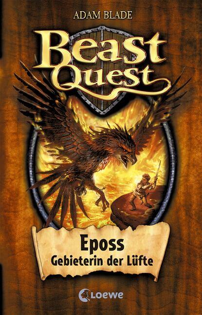 Adam Blade Beast Quest 6 – Eposs, Gebieterin der Lüfte deltora quest 6