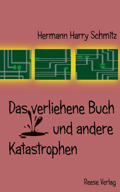 Hermann Harry Schmitz Das verliehene Buch und andere Katastrophen löns hermann das tal der lieder und andere schilderungen