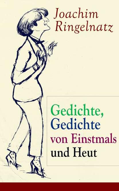 Joachim Ringelnatz Gedichte, Gedichte von Einstmals und Heut catharina regina von greiffenberg geistliche lieder sonnette und gedichte