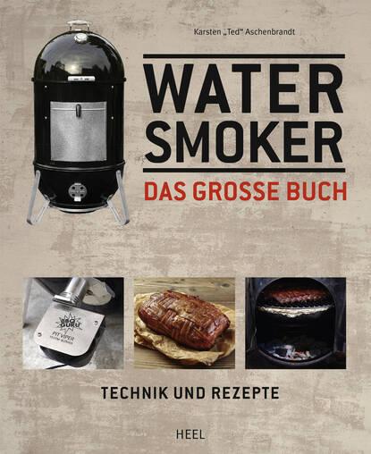 Фото - Karsten Aschenbrandt Water Smoker karsten colbert that was unexpected