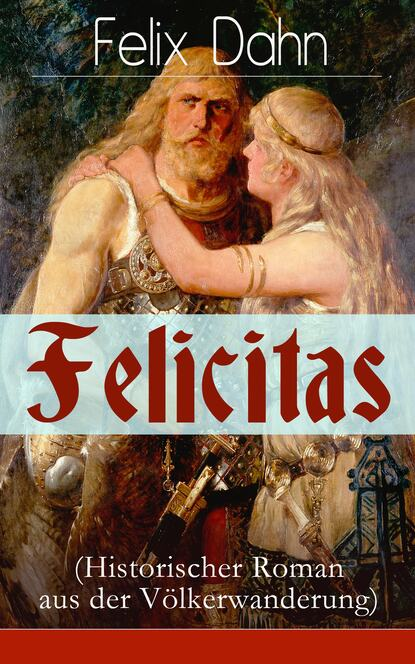 Felix Dahn Felicitas (Historischer Roman aus der Völkerwanderung) недорого