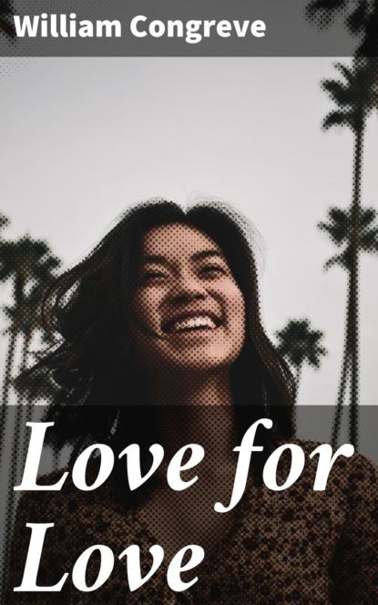 William Congreve Love for Love william mallard language and love