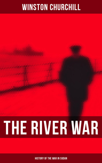 Winston Churchill The River War (History of the War in Sudan) charles oman the art of war in the middle ages