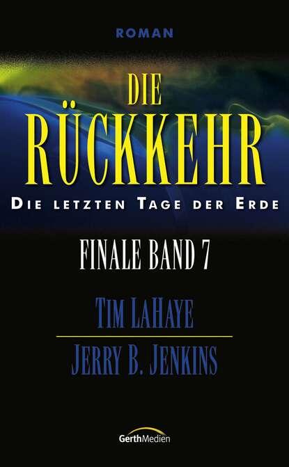 tim lahaye die ernte finale 4 Tim LaHaye Die Rückkehr – Finale 7