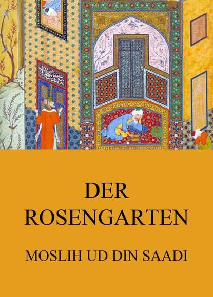 Moslih ud din Saadi Der Rosengarten недорого