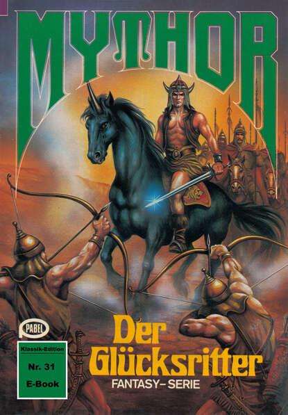 Hans Kneifel Mythor 31: Der Glücksritter hans kneifel mythor 7 die peststadt