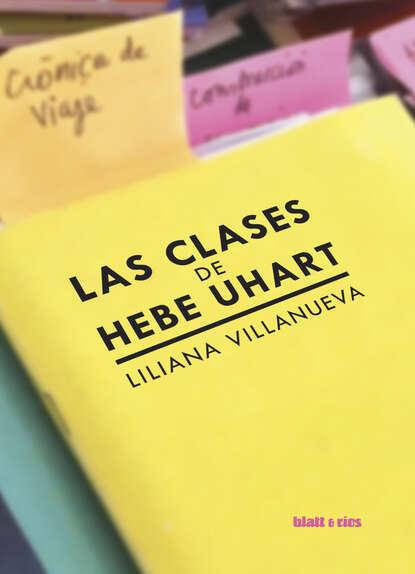 Liliana Villanueva Las clases de Hebe Uhart joaquín lorenzo villanueva ano christiano de espana volume 7 spanish edition