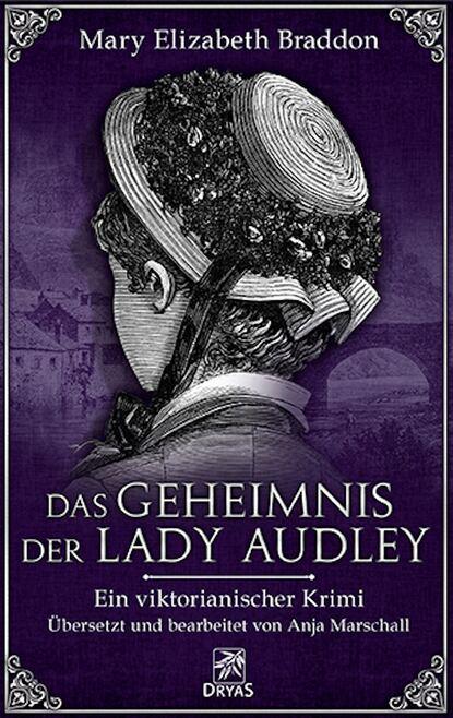 Фото - Mary Elizabeth Braddon Das Geheimnis der Lady Audley shaunti feldhahn das geheimnis glücklicher ehen