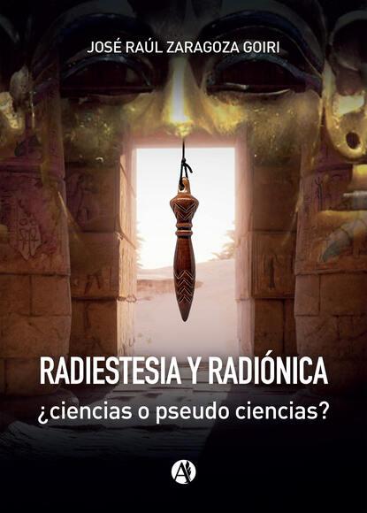 José Raúl Zaragoza Goiri Radiestesia y radiónica недорого