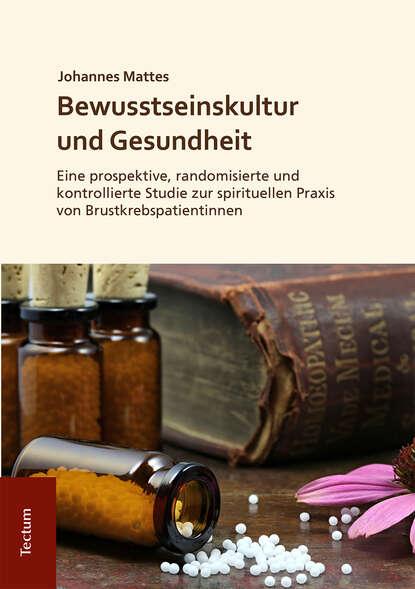 Johannes Friedrich Mattes Bewusstseinskultur und Gesundheit johannes friedrich mattes bewusstseinskultur und gesundheit