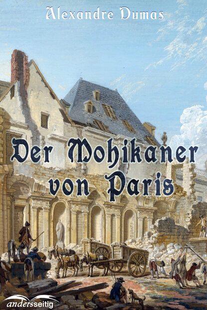 Аудиокнига Der Mohikaner von Paris Дюма Александр