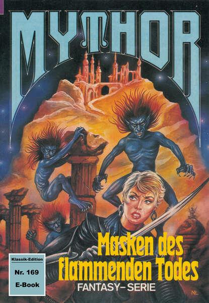 Hans Kneifel Mythor 169: Masken des flammenden Todes hans kneifel mythor 7 die peststadt
