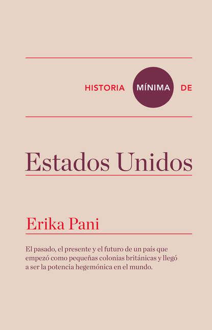 Erika Pani Historia mínima de Estados Unidos carlos garcía gual historia mínima de la mitología
