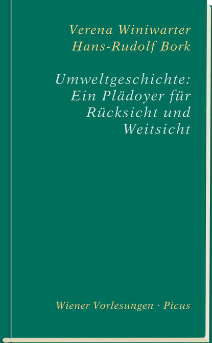 Verena Winiwarter Umweltgeschichte: Ein Plädoyer für Rücksicht und Weitsicht 33 bogen und ein teehaus