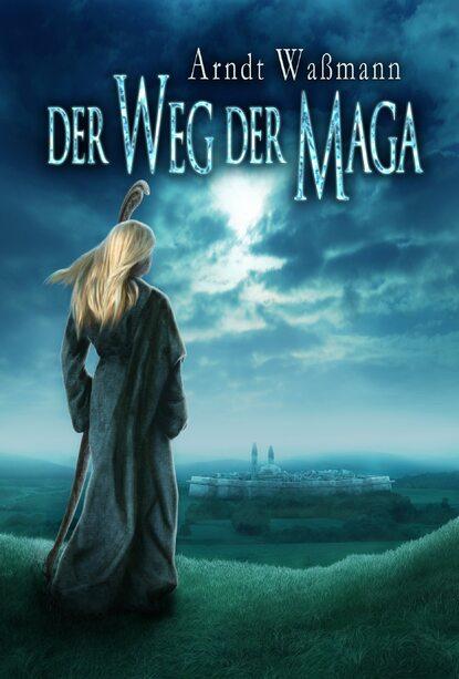 Arndt Waßmann Der Weg der Maga rebecca michéle der weg der verlorenen träume