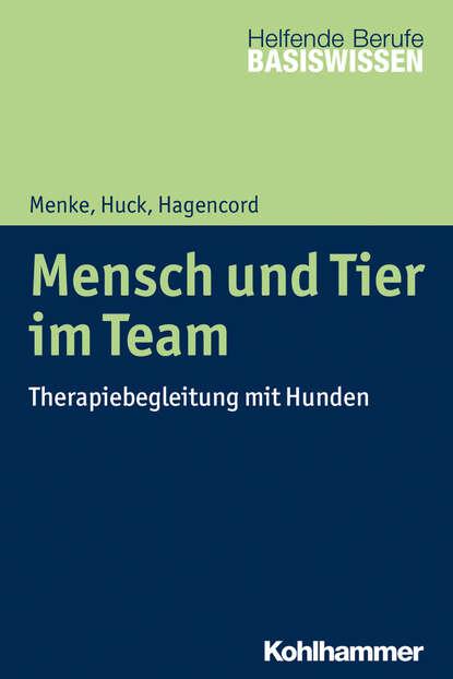 Группа авторов Mensch und Tier im Team группа авторов ganzheitliche marketingkommunikation im internet