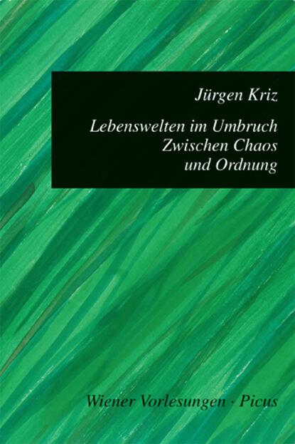 Jürgen Kriz Lebenswelten im Umbruch. Zwischen Chaos und Ordnung группа авторов parteiensystem im umbruch telepolis