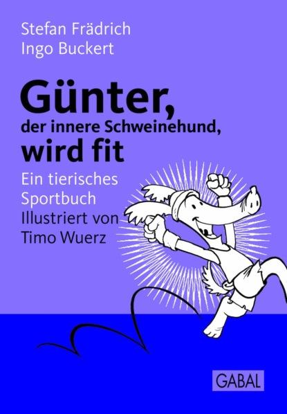 Stefan Frädrich Günter, der innere Schweinehund, wird fit eva male wenn uns die fälle davonschwimmen
