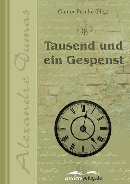 Александр Дюма Tausend und ein Gespenst 33 bogen und ein teehaus