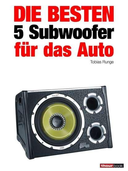Tobias Runge Die besten 5 Subwoofer für das Auto roman maier die besten 10 subwoofer