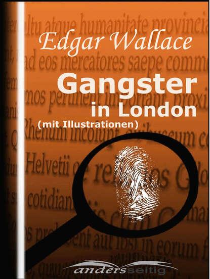 Edgar Wallace Gangster in London (mit Illustrationen) недорого