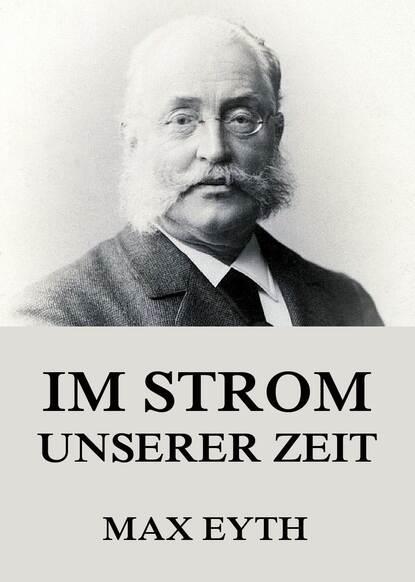 Фото - Max Eyth Im Strom unserer Zeit killen mcneill am strom ebook