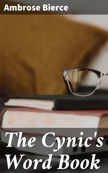 Фото - Ambrose Bierce The Cynic's Word Book ambrose bierce can such things be