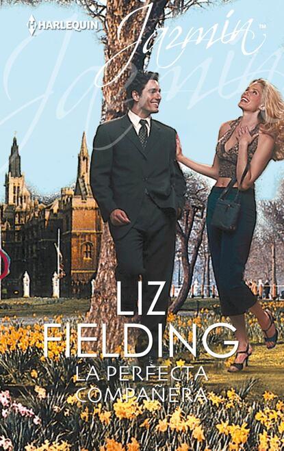 Liz Fielding La perfecta compañera rowyn oliver la perfecta fugitiva