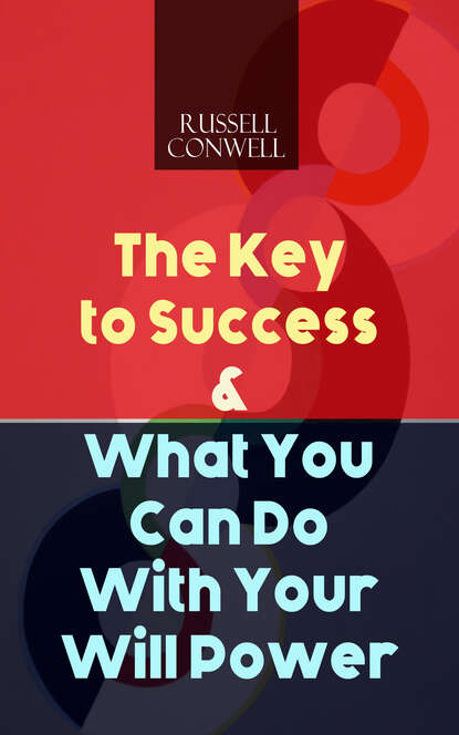 Russell Herman Conwell The Key to Success & What You Can Do With Your Will Power claudia shelton blind spots achieve success by seeing what you can t see