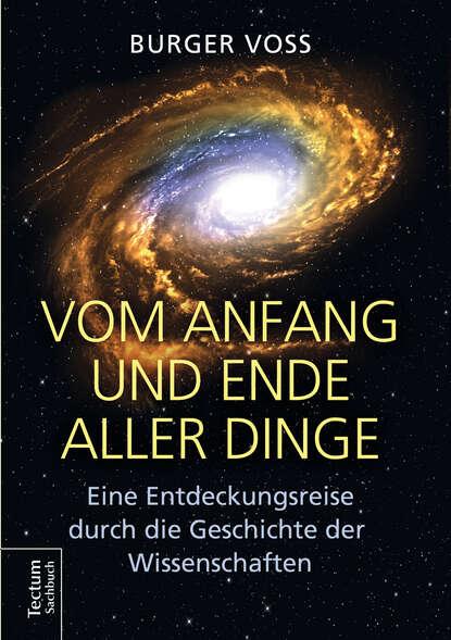 Фото - Burger Voss Vom Anfang und Ende aller Dinge georg zinn karl die wiederherstellung aller dinge