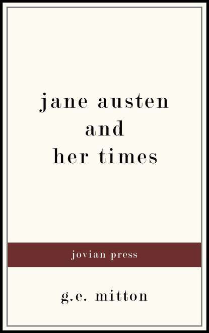 G. E. Mitton Jane Austen and Her Times william austen leigh jane austen her life and letters a family record