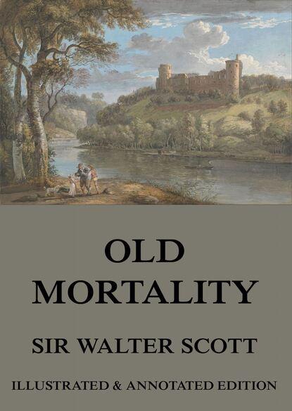 Скотт Вальтер Old Mortality