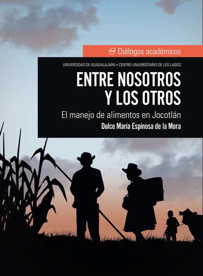 Dulce María Espinosa de la Mora Entre nosotros y los otros nosotros los de entonces