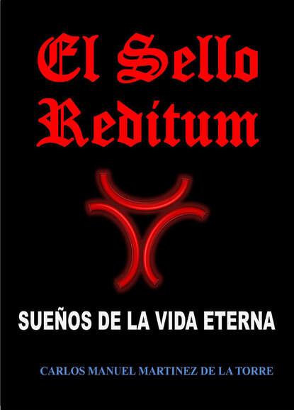 Carlos Manuel Martínez de la Torre El Sello Reditum manuel serrano martínez el hombre ante la vejez