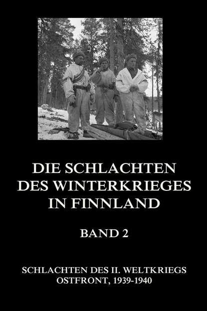 Группа авторов Die Schlachten des Winterkrieges in Finnland, Band 2 группа авторов die schlachten um wizna und różan
