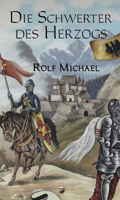 Rolf Michael Die Schwerter des Herzogs thomas lisowsky höllengold die schwerter die high fantasy reihe 1