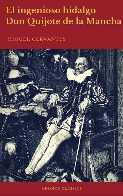 cervantes m el ingenioso hidalgo don quijote de la mancha i книга на испанском языке Мигель де Сервантес Сааведра El ingenioso hidalgo Don Quijote de la Mancha (Cronos Classics)