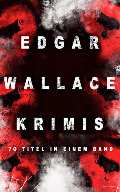Edgar Wallace Edgar Wallace-Krimis: 70 Titel in einem Band