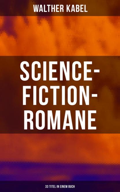 Фото - Walther Kabel Science-Fiction-Romane: 33 Titel in einem Buch rebecca michele das flüstern der wände