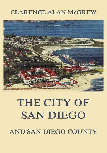 Clarence Alan McGrew The City of San Diego and San Diego County alice san diego блузка