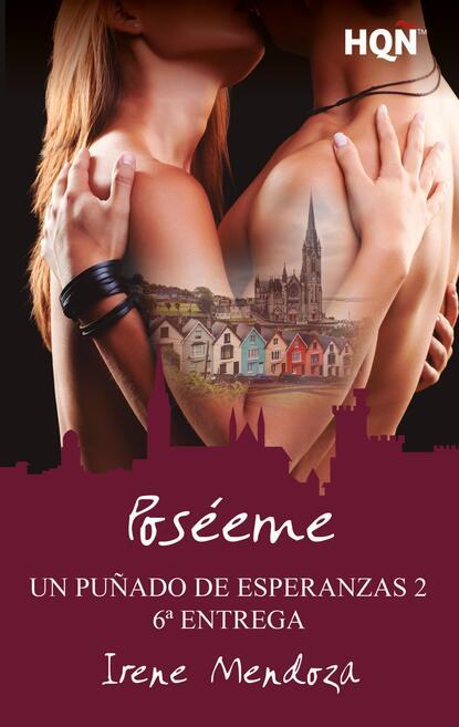Irene Mendoza Poséeme (Un puñado de esperanzas 2 - Entrega 6) mendoza mendoza рюкзак серый