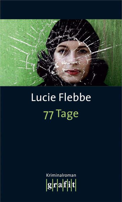 Lucie Flebbe 77 Tage lucie flebbe jenseits von tot