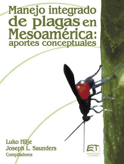 Фото - Joseph Saunders Manejo integrado de plagas en Mesoamérica: Aportes conceptuales saunders g the brain dead megaphone м saunders