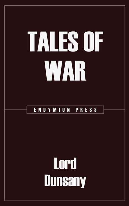 Lord Dunsany Tales of War lord dunsany the english spirit