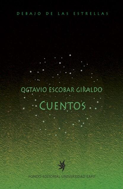 Octavio Escobar Giraldo Cuentos cuentos completos