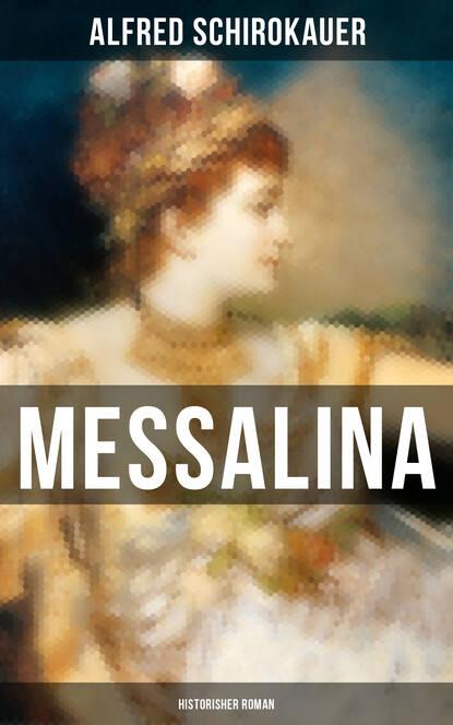 Alfred Schirokauer MESSALINA: Historisher Roman ковролин associated weavers masquerade messalina 38 5 м